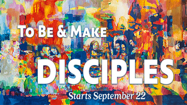 To Be & Make Disciples