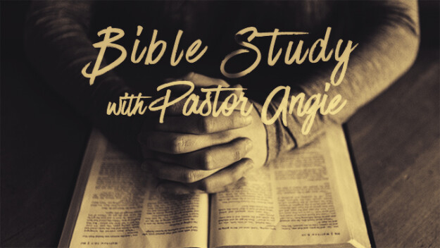 Bible Study with Pastor Angie via Zoom