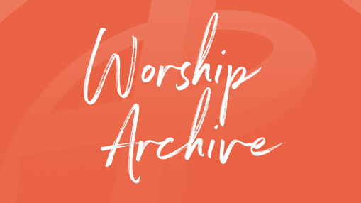 Worship Archive